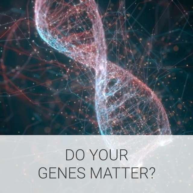 Do your genes matter?